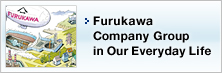 Furukawa Company Group in Our Everyday Life